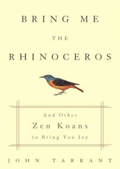 Harmony Books - Bring Me the Rhinoceros: And Other Zen Koans to Bring You Joy