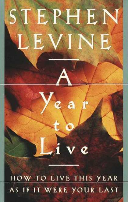 Harmony Books - A Year to Live : How to Live This Year As If It Were Your Last