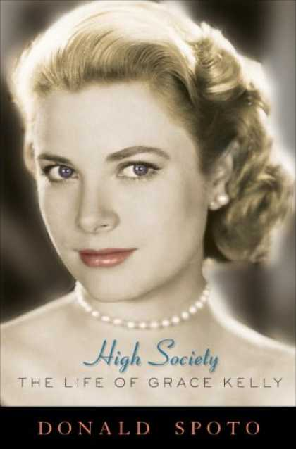 Harmony Books - High Society: The Life of Grace Kelly