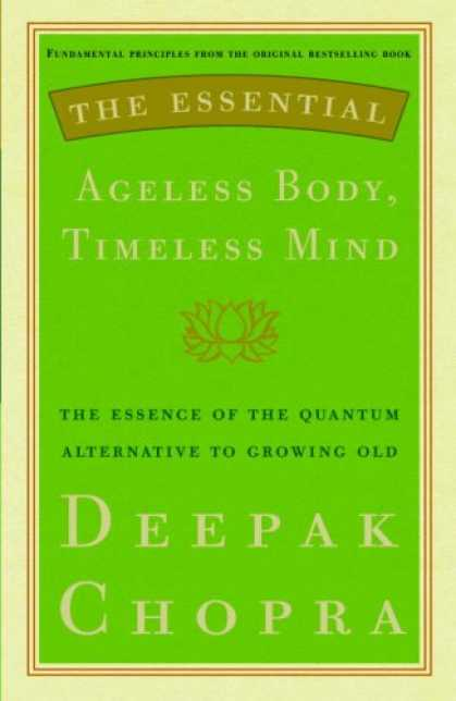Harmony Books - The Essential Ageless Body, Timeless Mind: The Essence of the Quantum Alternativ
