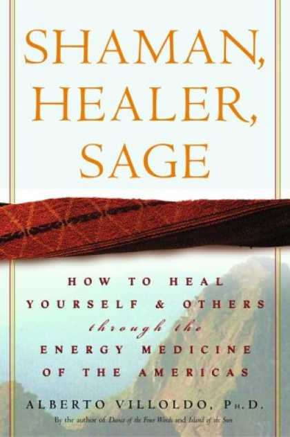 Harmony Books - Shaman, Healer, Sage: How to Heal Yourself and Others with the Energy Medicine o