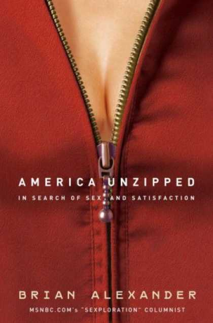Harmony Books - America Unzipped: In Search of Sex and Satisfaction