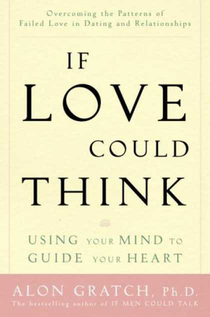 Harmony Books - If Love Could Think: Using Your Mind to Guide Your Heart