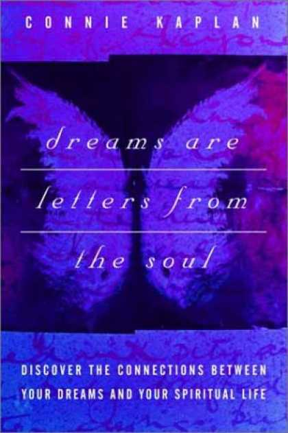 Harmony Books - Dreams Are Letters from the Soul : Discover the Connections Between Your Dreams
