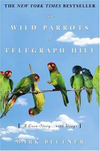 Harmony Books - The Wild Parrots of Telegraph Hill: A Love Story . . .with Wings