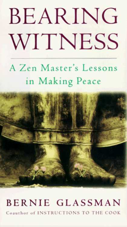 Harmony Books - Bearing Witness: A Zen Master's Lessons in Making Peace