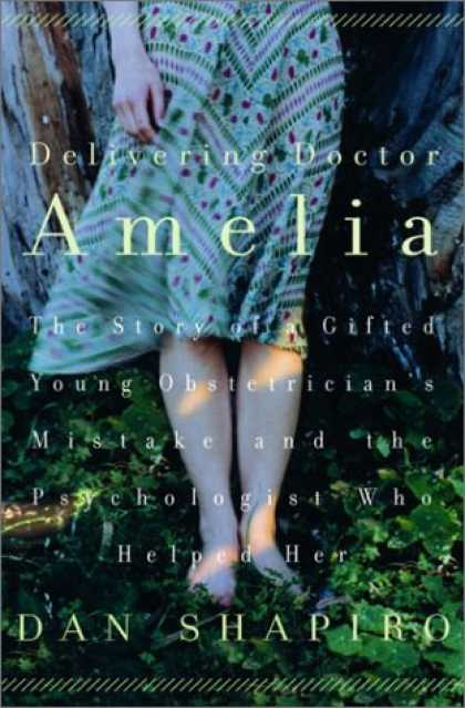 Harmony Books - Delivering Doctor Amelia: The Story of a Gifted Young Obstetrician's Mistake and