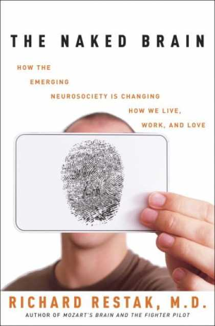 Harmony Books - The Naked Brain: How the Emerging Neurosociety is Changing How We Live, Work, an