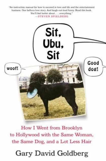 Harmony Books - Sit, Ubu, Sit: How I went from Brooklyn to Hollywood with the same woman, the sa