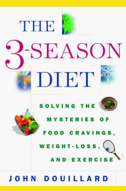 Harmony Books - The 3-Season Diet: Solving the Mysteries of Food Cravings, Weight-Loss, and Exer