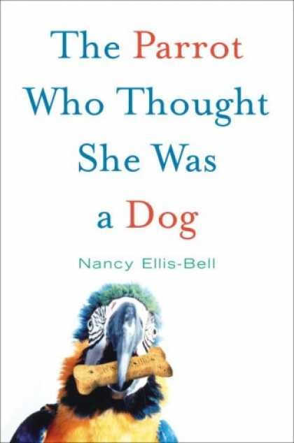 Harmony Books - The Parrot Who Thought She Was a Dog