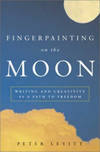 Harmony Books - Fingerpainting on the Moon: Writing and Creativity as a Path to Freedom