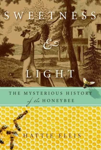Harmony Books - Sweetness and Light: The Mysterious History of the Honeybee