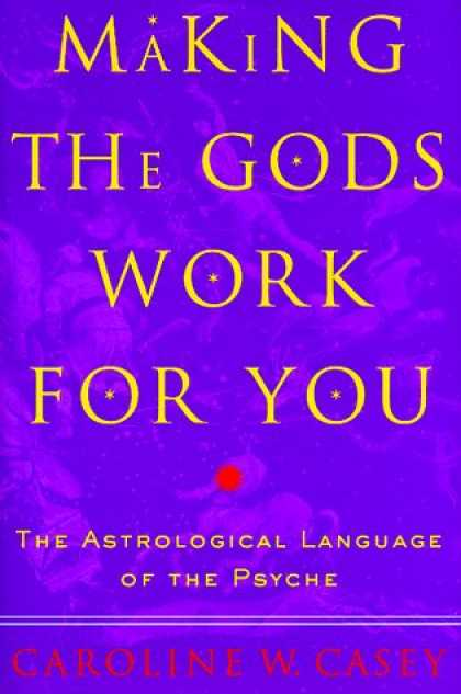 Harmony Books - Making the Gods Work for You: The Astrological Language of the Psyche