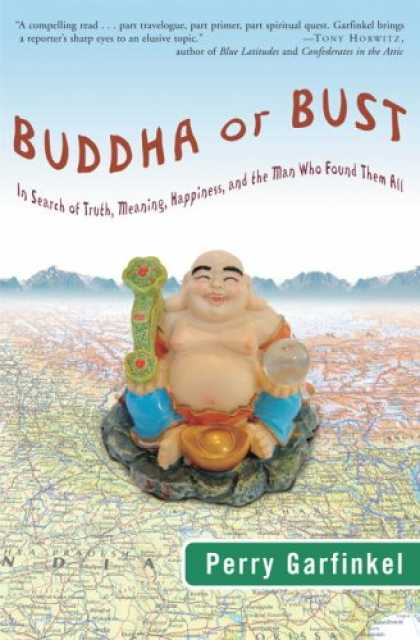 Harmony Books - Buddha or Bust: In Search of Truth, Meaning, Happiness, and the Man Who Found Th