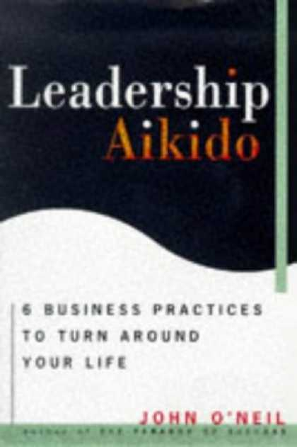 Harmony Books - Leadership Aikido: 6 Business Practices That Can Turn Your Life Around