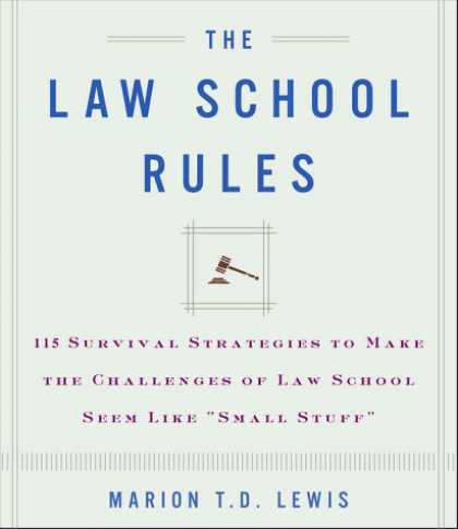 Harmony Books - The Law School Rules: 115 Survival Strategies to Make the Challenges of Law Scho