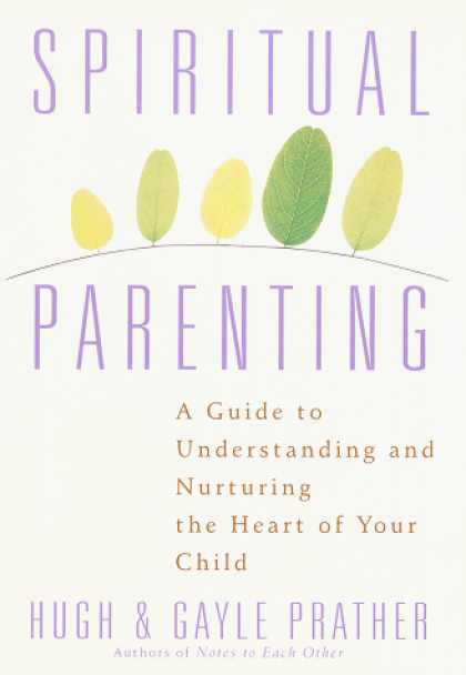 Harmony Books - Spiritual Parenting: A Guide to Understanding and Nurturing the Heart of Your Ch