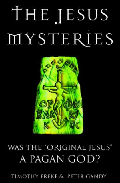"Harmony Books - The Jesus Mysteries: Was the ""Original Jesus"" a Pagan God?"