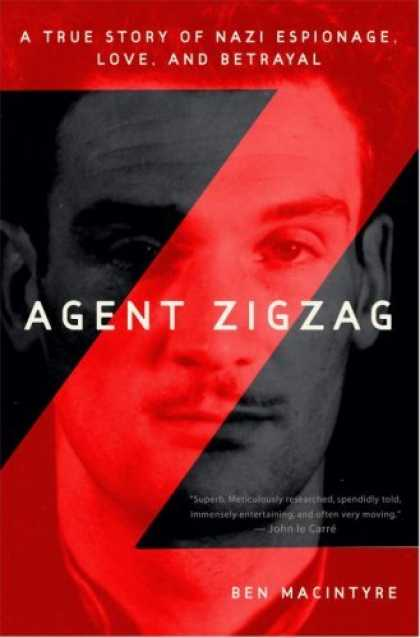 Harmony Books - Agent Zigzag: A True Story of Nazi Espionage, Love, and Betrayal