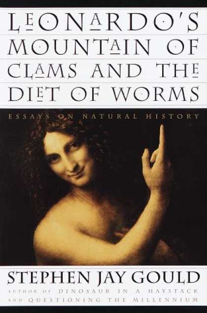 Harmony Books - Leonardo's Mountain of Clams and the Diet of Worms: Essays on Natural History