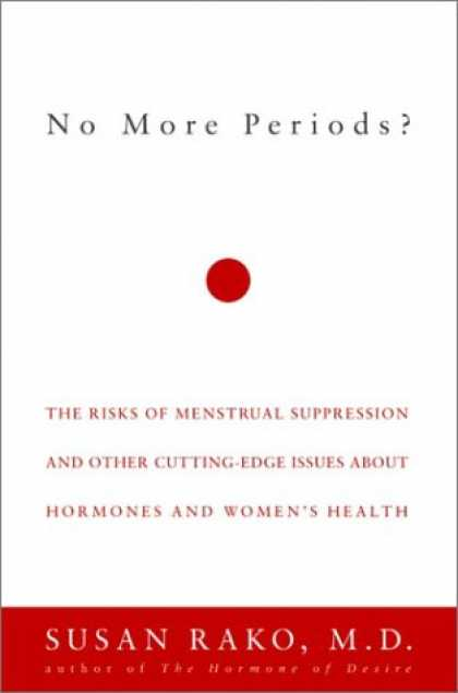 Harmony Books - No More Periods?: The Risks of Menstrual Suppression and Other Cutting-Edge Issu
