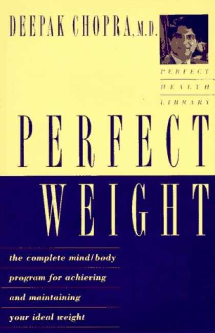 Harmony Books - Perfect Weight: The Complete Mind-Body Program for Achieving and Maintaining You