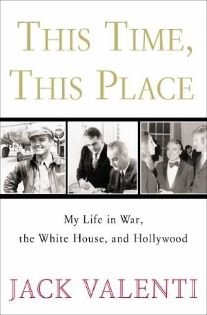Harmony Books - This Time, This Place: My Life in War, the White House, and Hollywood