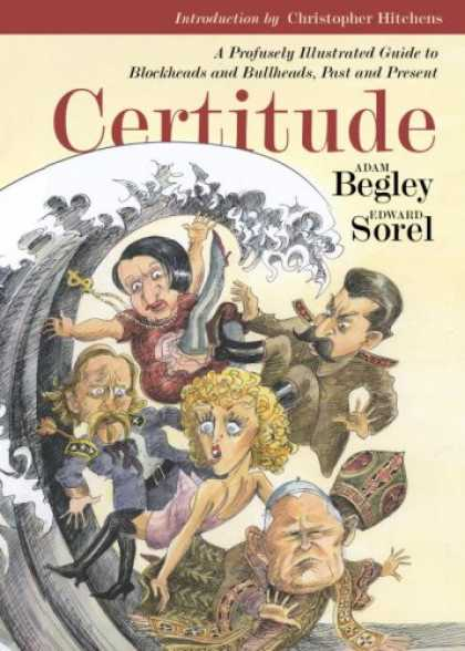 Harmony Books - Certitude: A Profusely Illustrated Guide to Blockheads and Bullheads, Past and P