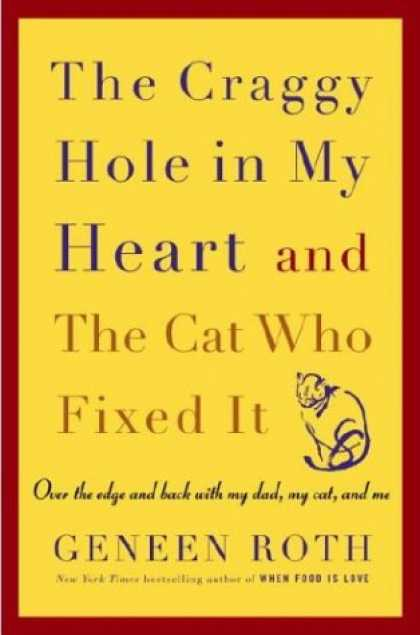 Harmony Books - The Craggy Hole in My Heart and the Cat Who Fixed It: Over the Edge and Back wit