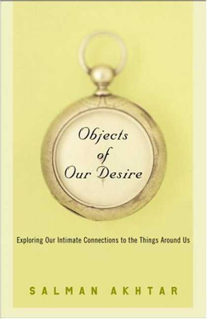 Harmony Books - Objects of Our Desire: Exploring Our Intimate Connections with the Things Around