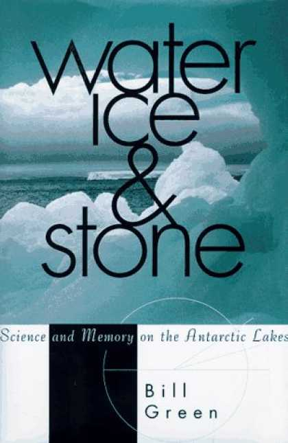 Harmony Books - Water, Ice, And Stone: Science and Memory on the Antarctic Lakes