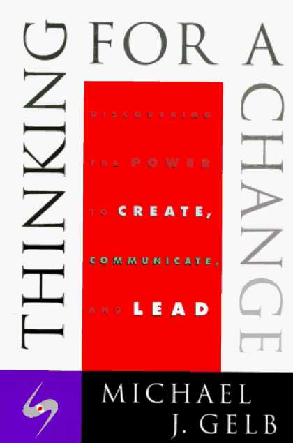 Harmony Books - Thinking For A Change: Discovering the Power to Create, Communicate and Lead