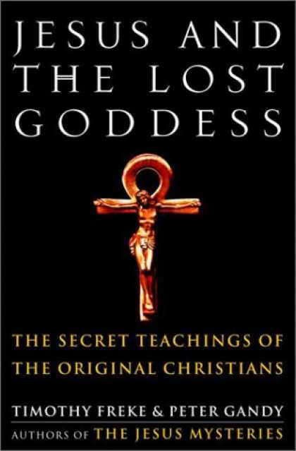 Harmony Books - Jesus and the Lost Goddess: The Secret Teachings of the Original Christians