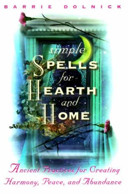 Harmony Books - Simple Spells for Hearth and Home: Ancient Practices for Creating Harmony, Peace
