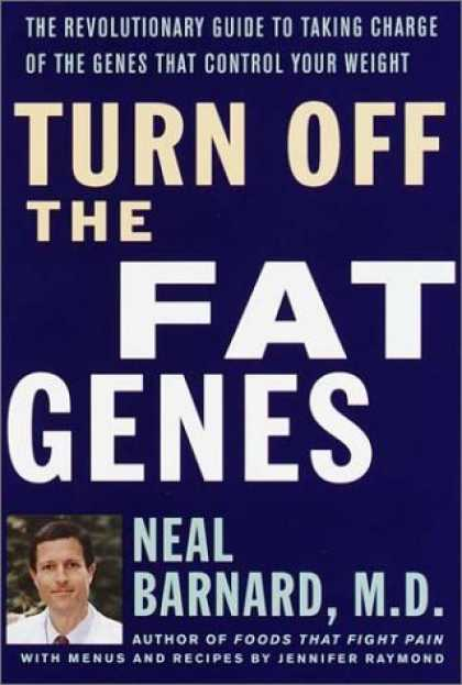 Harmony Books - Turn Off the Fat Genes: The Revolutionary Guide to Taking Charge of the Genes Th