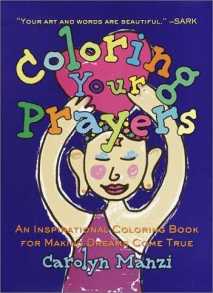 Harmony Books - Coloring Your Prayers: An Inspirational Coloring Book for Making Dreams Come Tru