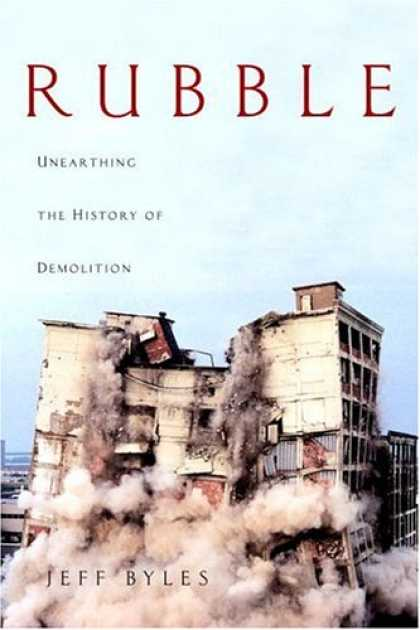 Harmony Books - Rubble: Unearthing the History of Demolition
