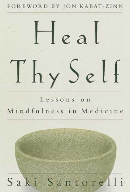 Harmony Books - Heal Thy Self: Lessons on Mindfulness in Medicine