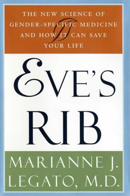 Harmony Books - Eve's Rib: The New Science of Gender-Specific Medicine and How It Can Save Your