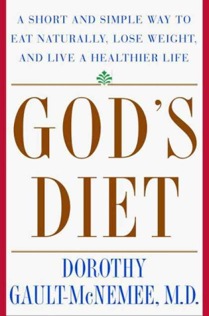 Harmony Books - God's Diet: A Short and Simple Way to Eat Naturally, Lose Weight, and Live a Hea