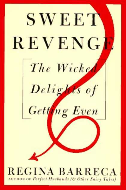 Harmony Books - Sweet Revenge: The Wicked Delights of Getting Even
