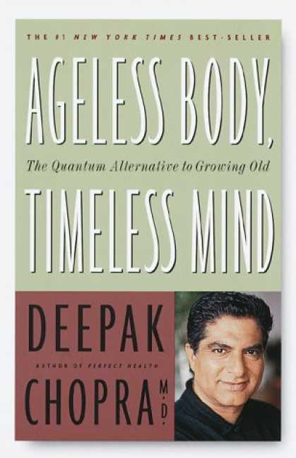 Harmony Books - Ageless Body, Timeless Mind: The Quantum Alternative to Growing Old