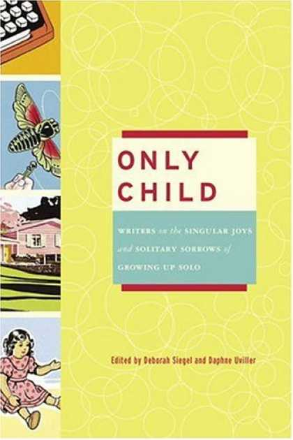 Harmony Books - Only Child: Writers on the Singular Joys and Solitary Sorrows of Growing Up Solo