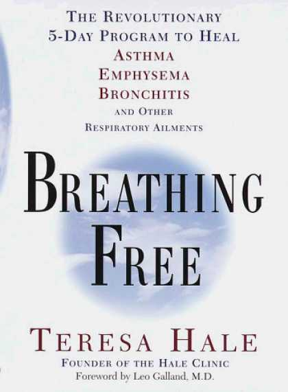 Harmony Books - Breathing Free: The Revolutionary 5-Day Program to Heal Asthma, Emphysema, Bronc