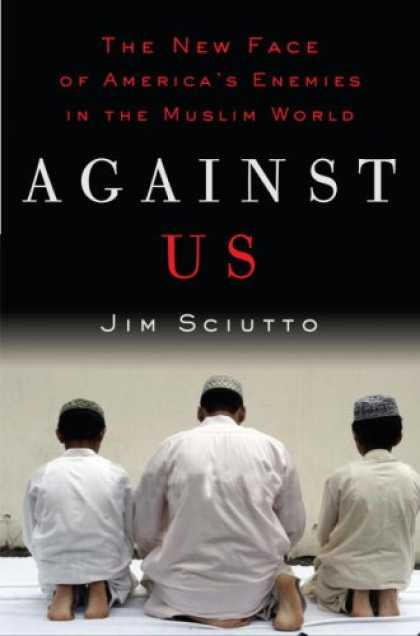 Harmony Books - Against Us: The New Face of America's Enemies in the Muslim World