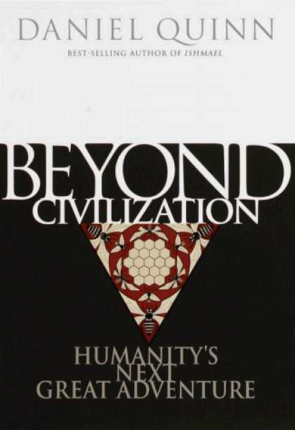 Harmony Books - Beyond Civilization: Humanity's Next Great Adventure
