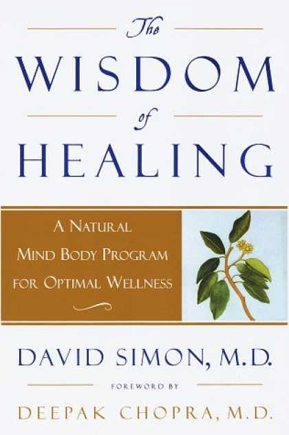 Harmony Books - The Wisdom of Healing: A Natural Mind Body Program for Optimal Wellness