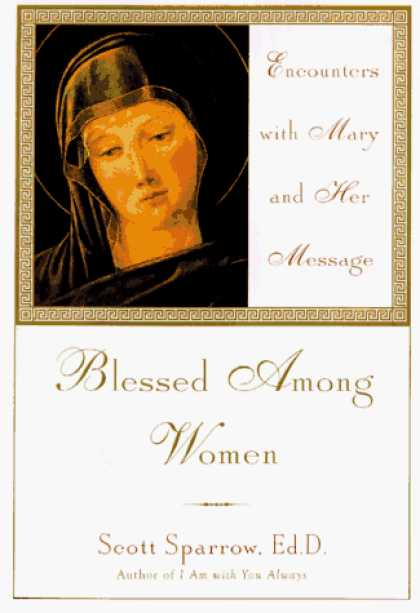 Harmony Books - Blessed Among Women: Encounters with Mary and Her Message