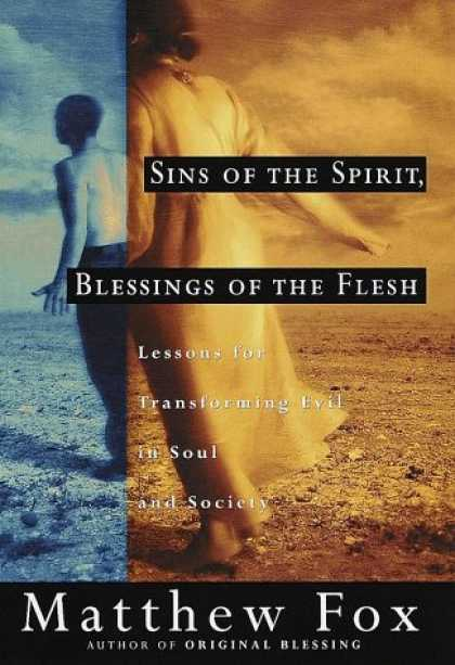Harmony Books - Sins of the Spirit, Blessings of the Flesh: Lessons for Transforming Evil in Sou